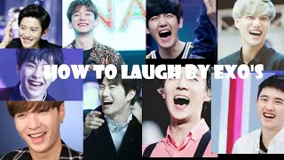 HOW TO LAUGH BY EXO'S || EXO LAUGHING COMPILATION