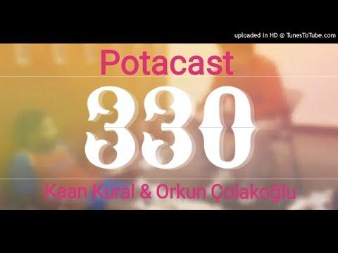 Potacast #330 Kaan Kural & Orkun Çolakoğlu - 31.01.2018