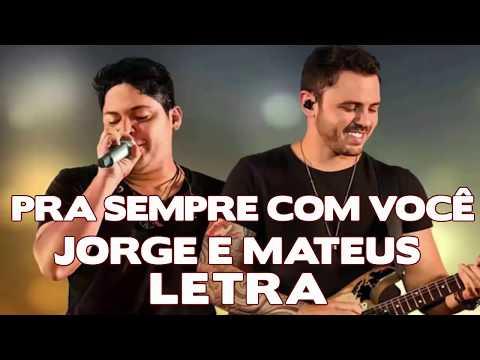 🔥Pra sempre com você - Jorge e Mateus (Letra)