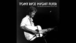 (8) He Rode All The Way To Texas :: Tony Rice (Nightflyer)
