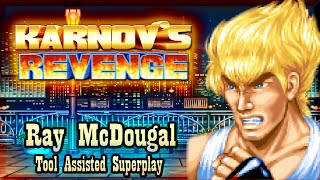 【TAS】KARNOV REVENGE  FIGHTING HISTORY DYNAMITE - RAY MCDOUGAL