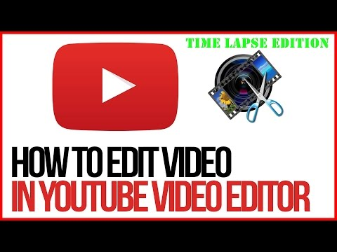 Make a Time Lapse Using The Free Youtube Video Editor 2017