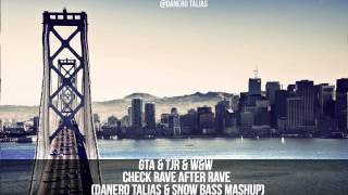 GTA & TJR & W&W  - Mic Check Rave After Rave (Danero Talias & Snow Bass MashUp) [OUT NOW]