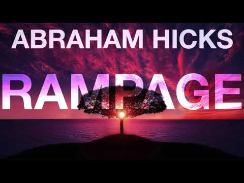 Abraham Hicks * RAMPAGE * of Well-Being (with music)