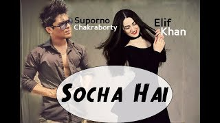 Video Dance on: Socha Hai (Elif Khan ft. Suporno Chakraborty) download MP3, 3GP, MP4, WEBM, AVI, FLV Juli 2018
