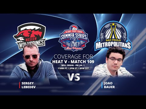 GPL Summer Series - Joao Bauer VS Sergey Lebedev - Live from The Cube - Match 109