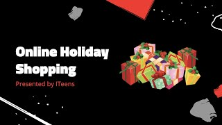Online Holiday Shopping | ITeens