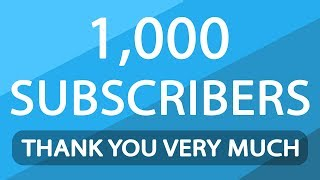 1,000 Subscribers | Thank You To All