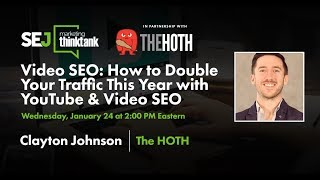 Video SEO: How to Double Your Traffic This Year with YouTube & Video SEO
