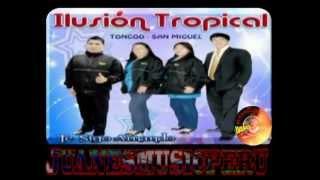 ILUSION TROPICAL 2013 -AMOR VERDADERO - TONGOD SAN MIGUEL CAJAMARCA PERU