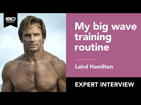 Laird Hamilton: Extreme Performance Training & Big Waves
