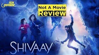 Shivaay | Not A Movie Review | Sucharita Tyagi