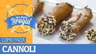 Ana Maria Brogui #295 - Como Fazer Cannoli (doce Italiano)