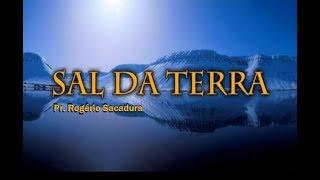 IGREJA UNIDADE DE CRISTO   /  Sal da Terra   -  Pr. Rogério Sacadura