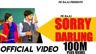 Sorry Darling (OUT NOW) PK Rajli Ft. Raju Punjabi - Naveen Vishu - Latest Haryanvi Song 2020