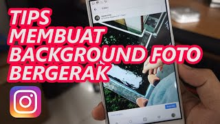 Video Tips Instagram : Cara Membuat Background Foto Bergerak di Instagram dengan Mudah download MP3, 3GP, MP4, WEBM, AVI, FLV Agustus 2018