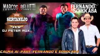 Marcos e Belutti - Calma Aí (Part. Fernando e Sorocaba) - Dj Peter Rox