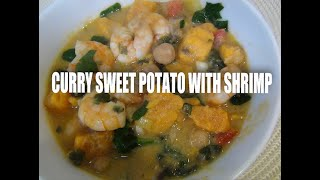 Curry Sweet Potato with Shrimp Episode #44