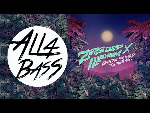 Zeds Dead x Illenium - Where The Wild Things Are (BASS BOOSTED)