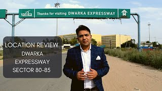 Dwarka Expressway | New Gurgaon | Sector 80-85 Gurgaon | Location Review | Homes | Shops | Offices