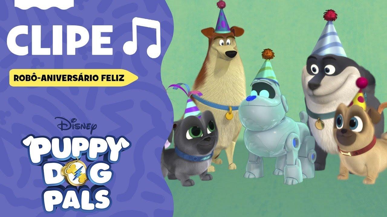 🎵 Robô-Aniversário Feliz | Puppy Dog Pals