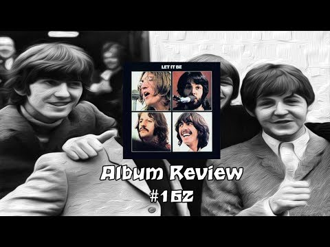 Let It Be by The Beatles Album Review #162