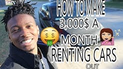 HOW I MAKE 3,000$ A MONTH IN MY SLEEP RENTING OUT CARS