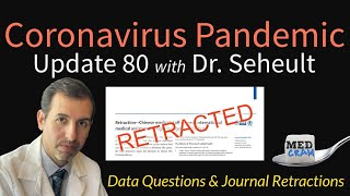 Coronavirus Pandemic Update 80: COVID-19 Retractions & Data (Hydroxychloroquine, ACE Inhibitors)