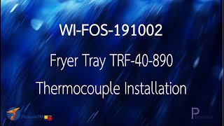 [WI-FOS-191002] Fryer Tray Thermocouple Installation l การติดตั้งสายวัดเข้ากับถาดน้ำมัน TRF-40-890