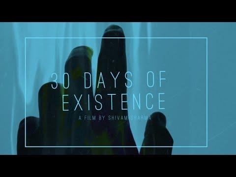 30 Days Of Existence | Short Film Nominee