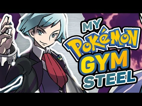 What If You Were A Pokemon Gym Leader? - Steel