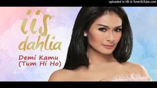 Iis Dahlia - Demi Kamu (Tum Hi Ho) Cipt. Mithoon, Ashraff, arr. Pry Key