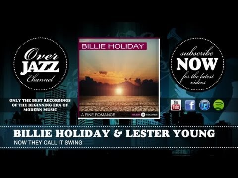 Billie Holiday & Lester Young - Now They Call It Swing (1938)