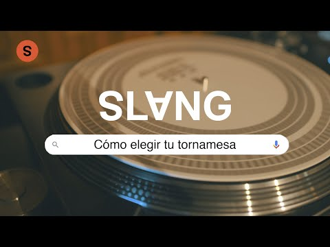 Tutorial Slang | Cómo escoger la tornamesa ideal