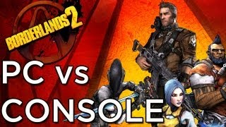 Borderlands 2 PC vs. CONSOLE!