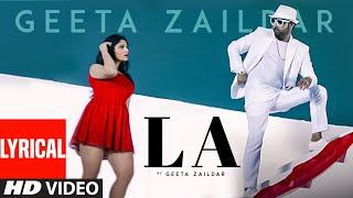 Geeta Zaildar : LA Full Video Lyrical Song | Desi Crew | Punjabi Song