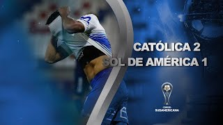 U. Católica vs. Sol de América [2-1] | RESUMEN | Segunda Fase | CONMEBOL Sudamericana