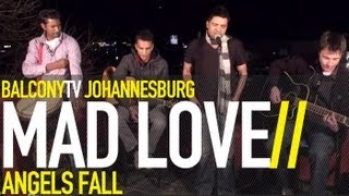 MADLOVE - ANGELS FALL (BalconyTV)