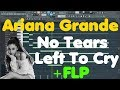 Ariana Grande • No Tears Left To Cry • FL Studio Remake (+free download!)