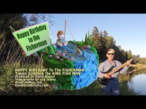 Happy Birthday To The Fisherman