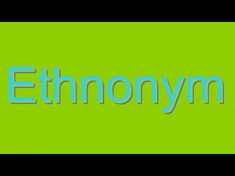 How to Pronounce Ethnonym