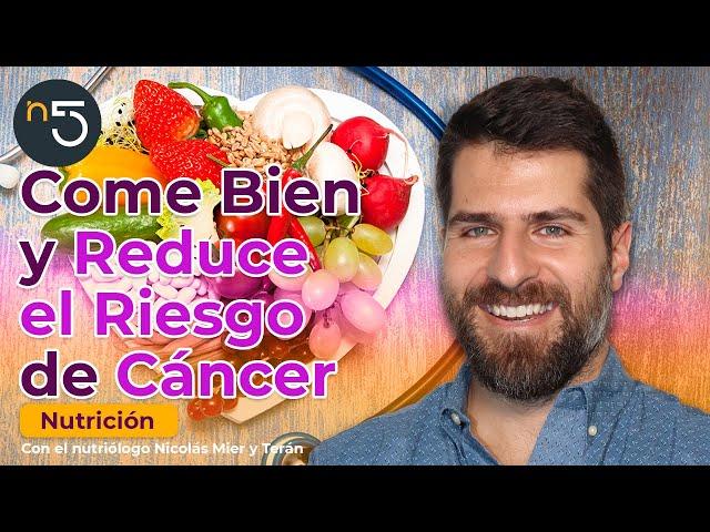 Come Bien y Reduce el Riesgo de Cáncer | Nutrición En Cinco | En5.mx