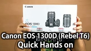 Canon EOS 1300D Rebel T6 Unboxing & Hands on Review - First Look | Nothing Wired