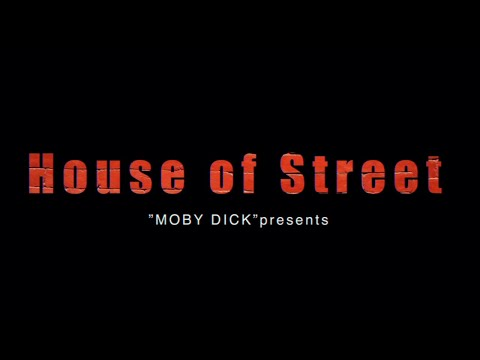 """MOBY DICK""presents 『House of Street』   投げ銭 500円〜(概要欄のURLから可能)"