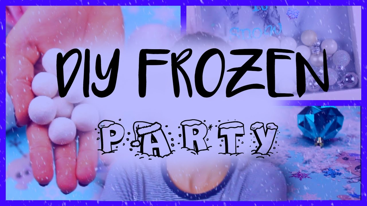 Diy Frozen Party Diy Party Decor Diy Food Ideas Frozen Inspired Party 2016 Youtube