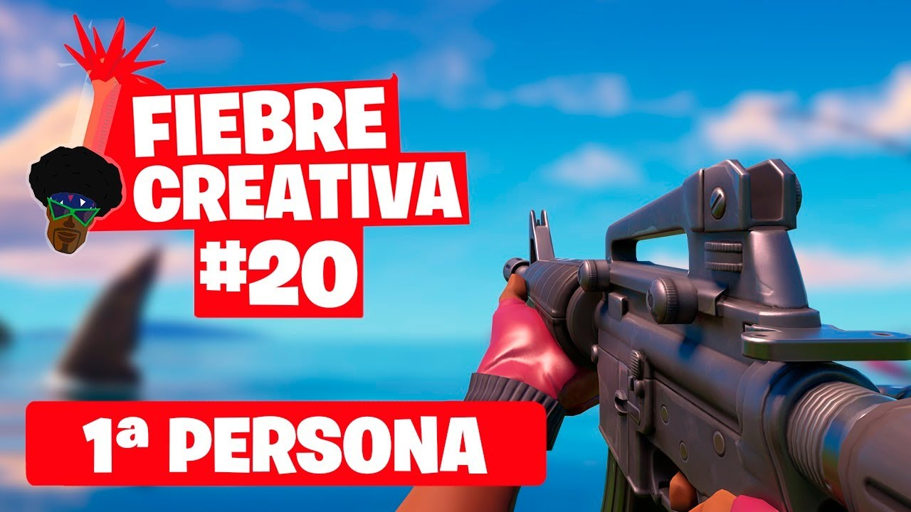 1ª PERSONA - Fortnite Fiebre Creativa - Episodio 20