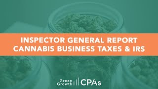 Inspector General Report Cannabis Business Taxes & IRS – IRC 280E