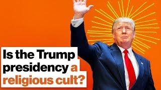 Is The Trump Presidency A Religious Cult Reza Aslan