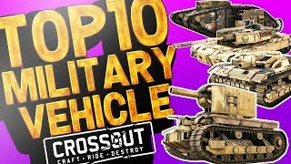 BEST MILITARY VEHICLE DESIGNS!!! Tiger 1, Abrams, T-34 AND MANY MORE - CROSSOUT Gameplay