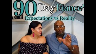 90 Day Fiancé :Expectations vs Reality (True Story) 2019- INTERNATIONAL INTERRACIAL DATING